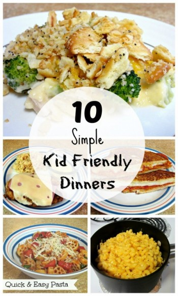 10 Simple Kid Friendly Dinners