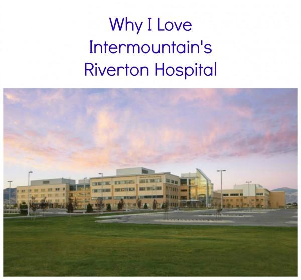 Why I Love Intermountain's Riverton Hospital