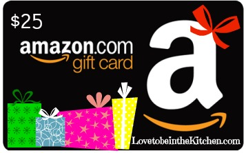 $25 Amazon Gift Card Giveaway from lovetobeinthekitchen.com