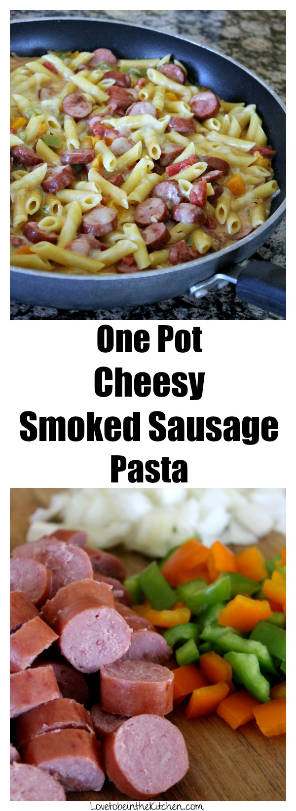 One Pot Cheesy Smoked Sausage Pasta